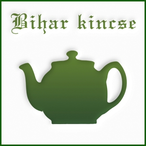 bihar kincse tea